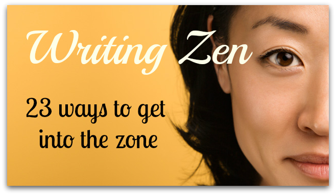 Writing Zen - how to get into the zone
